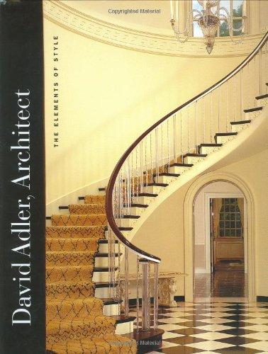 David Adler, Architect: The Elements of Style: David Adler