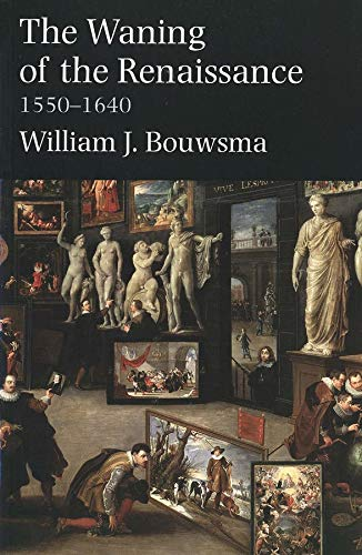 9780300097177: The Waning of the Renaissance, 1550-1640