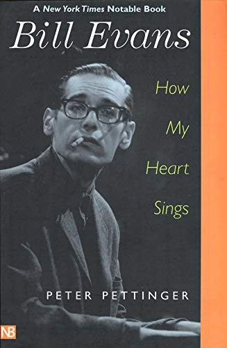 9780300097276: Bill Evans: How My Heart Sings (Yale Nota Bene)