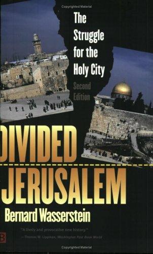 9780300097306: Divided Jerusalem: The Struggle for the Holy City (Second Edition)