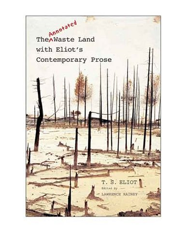 9780300097436: The Annotated Waste Land with Eliot's Contemporary Prose