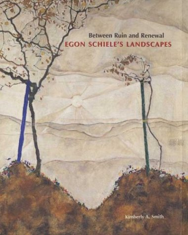 9780300097481: Between Ruin and Renewal: Egon Schiele's Landscapes