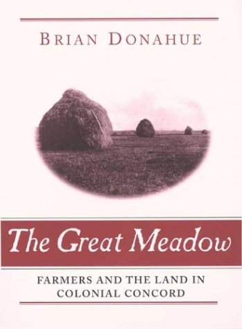 9780300097511: The Great Meadow: Farmers and the Land in Colonial Concord