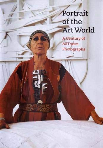 Portrait of the Art World: A Century of ARTnews Photographs (9780300097528) by Mr. William F. Stapp; William F. Stapp