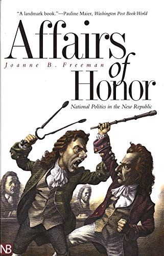 9780300097559: Affairs of Honor: National Politics in the New Republic