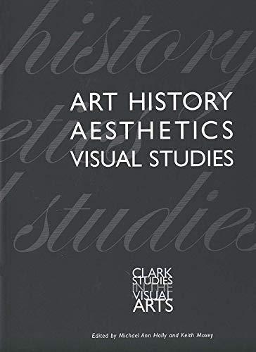 9780300097894: Art History, Aesthetics, Visual Studies (Clark Studies in the Visual Arts)