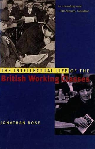 9780300098082: The Intellectual Life of the British Working Classes (Yale Nota Bene)
