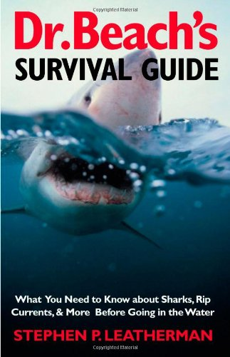 9780300098181: Dr. Beach's Survival Guide: What You Need to Know about Sharks, Rip Currents, and More Before Going in the Water