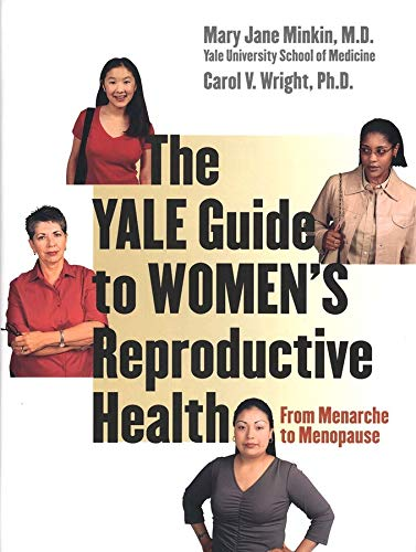 9780300098204: The Yale Guide to Women's Reproductive Health: From Menarche to Menopause