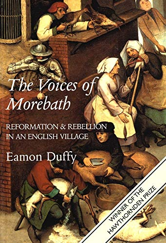 9780300098259: The Voices of Morebath - Reformation & Rebellion in an English Village