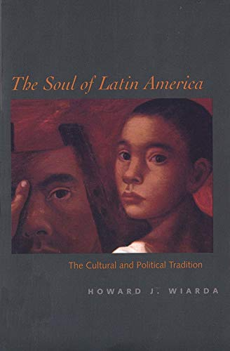 9780300098365: The Soul of Latin America: The Cultural and Political Tradition