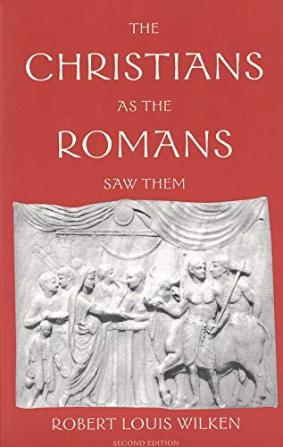 9780300098396: The Christians as the Romans Saw Them