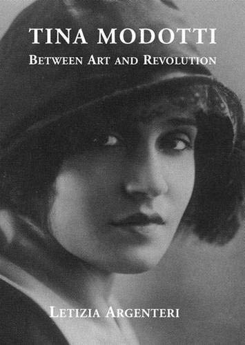 TINA MODOTTI. Between Art and Revolution.