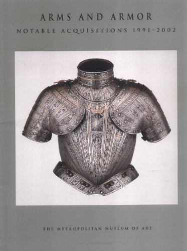 9780300098761: Arms and Armor: Notable Acquisitions 1991–2002 (Metropolitan Museum of Art Series)