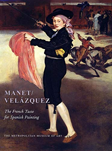 Manet/Velazquez: The French Taste for Spanish Painting: Tinterow, Gary; Lacambre, Genevieve