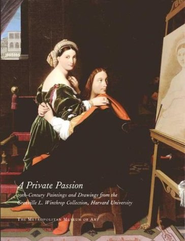 A Private Passion: 19th-Century Paintings and Drawings from the Grenville L. Winthrop Collection, Harvard University
