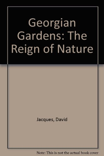 9780300098907: Georgian Gardens: The Reign of Nature
