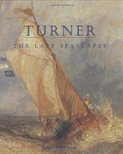 Turner : the late seascapes; New Haven & Williamstown, Mass