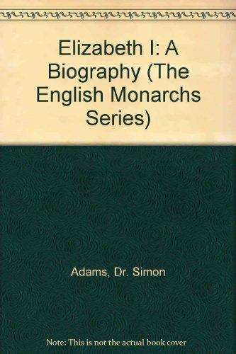 9780300099010: Elizabeth I: A Biography (The English Monarchs Series)