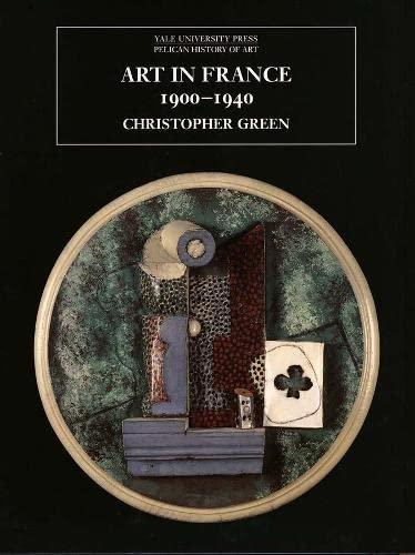 9780300099089: Art in France, 1900-1940