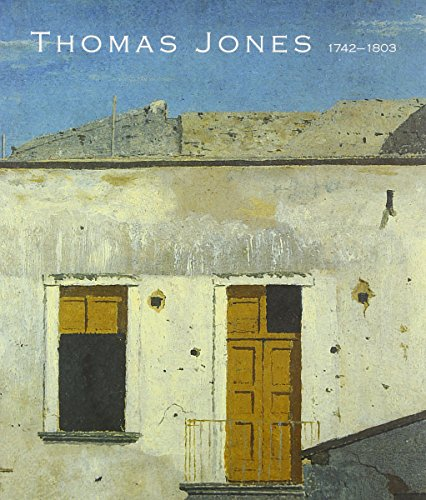 THOMAS JONES (1742 - 1803): An Artist Rediscovered: Sumner, Ann, and Greg Smith (Editors)
