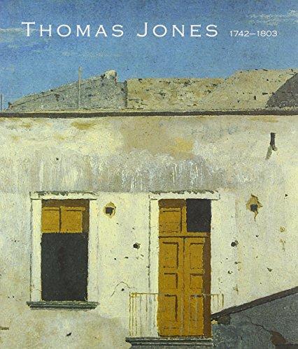 THOMAS JONES (1742 - 1803): An Artist Rediscovered: Sumner, Ann and Greg Smith (Editors)
