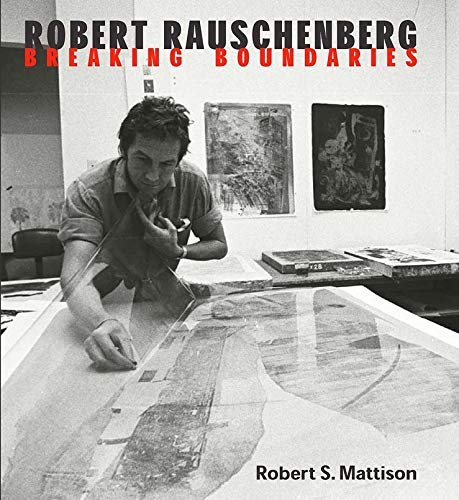 9780300099317: Robert Rauschenberg: Breaking Boundaries