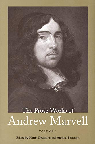 The Prose Works of Andrew Marvell (Volume 1): Andrew Marvell