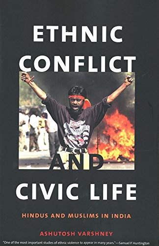 9780300100136: Ethnic Conflict and Civic Life: Hindus and Muslims in India