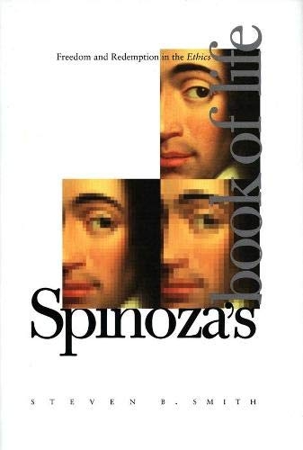 9780300100198: Spinoza's Book of Life: Freedom and Redemption in the Ethics