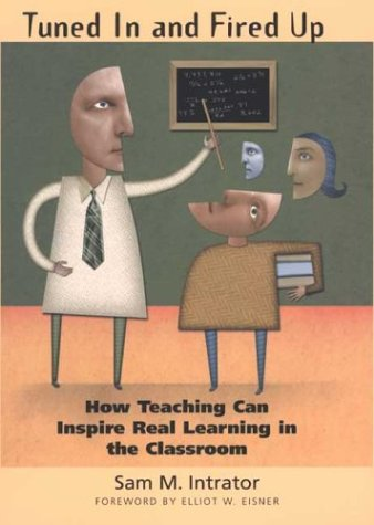 9780300100228: Tuned In and Fired Up: How Teaching Can Inspire Real Learning in the Classroom