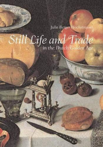 9780300100389: Still Life and Trade in the Dutch Golden Age