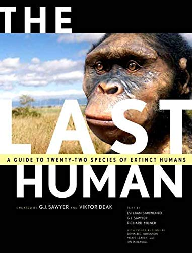 THE LAST HUMAN. A GUIDE TO TWENTY-TWO SPECIES OF EXTINCT HUMANS. CREATED BY G. J. SAWYER AND V. DEAK