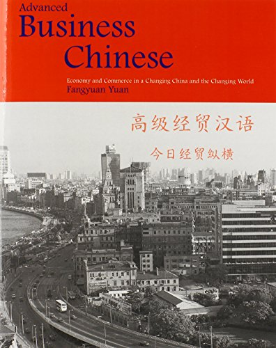 9780300100501: Advanced Business Chinese: Economy and Commerce in a Changing China and the Changing World