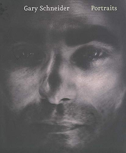 Gary Schneider: Portraits (030010054X) by Deborah Martin Kao