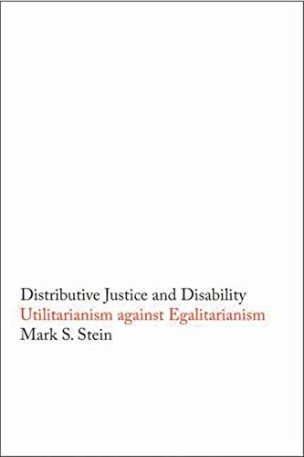 Distributive Justice and Disability: Utilitarianism Against Egalitarianism (Hardback): Mark S. ...