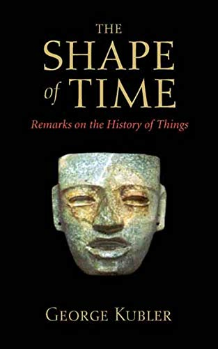 9780300100617: The Shape of Time: Remarks on the History of Things