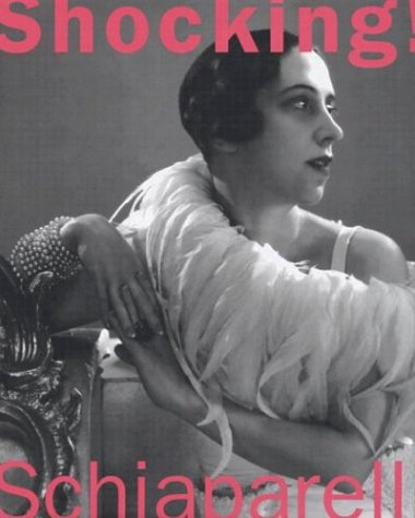 9780300100662: Shocking!: The Art and Fashion of Elsa Schiaparelli