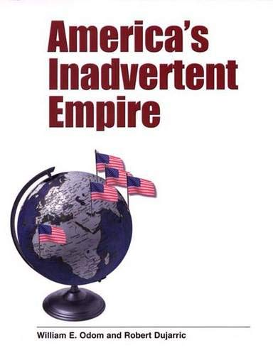 9780300100693: America's Inadvertent Empire