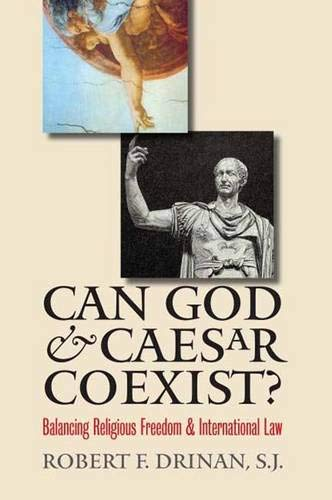 9780300100860: Can God and Caesar Coexist?: Balancing Religious Freedom and International Law
