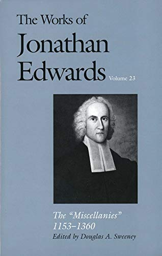 9780300101027: The Miscellanies, 1153-1360 (The Works of Jonathan Edwards Series, Volume 23) (v. 23)