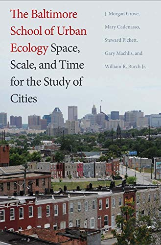 9780300101133: The Baltimore School of Urban Ecology: Space, Scale, and Time for the Study of Cities
