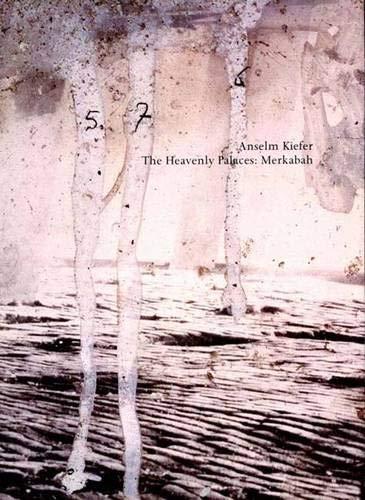 9780300101225: Anselm Kiefer: The Heavenly Palaces, Merkabah