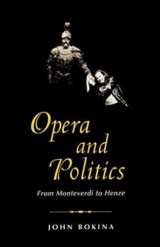 9780300101232: Opera and Politics: From Monteverdi to Henze