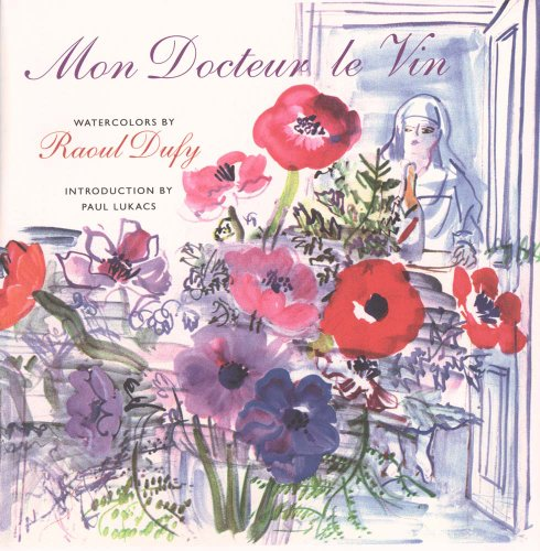 9780300101331: Mon Docteur Le Vin (My Doctor, Wine): Watercolors by Raoul Dufy (Henry McBride Series in Modernism & Modernity)