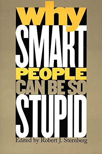 9780300101706: Why Smart People Can Be So Stupid