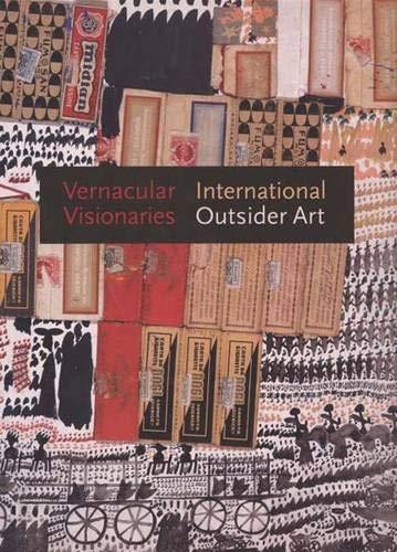 9780300101737: Vernacular Visionaries: International Outsider Art