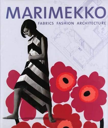 9780300101836: Marimekko: Fabrics, Fashion, Architecture (Bard Graduate Center for Studies in the Decorative Arts, Design & Culture)