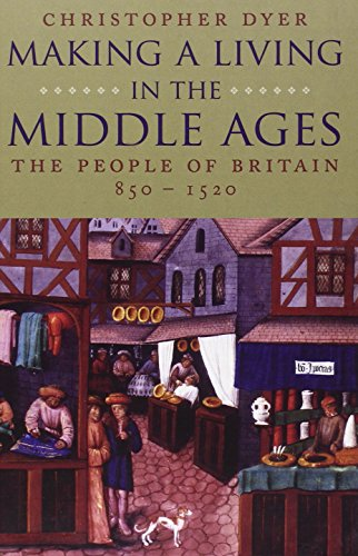 9780300101911: Making a Living in the Middle Ages: The People of Britain 850-1520 (The New Economic History of Britain Series)