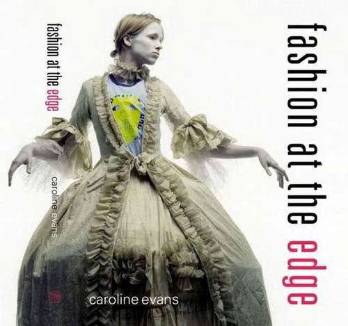 9780300101928: Fashion at the Edge: Spectacle, Modernity and Deathliness